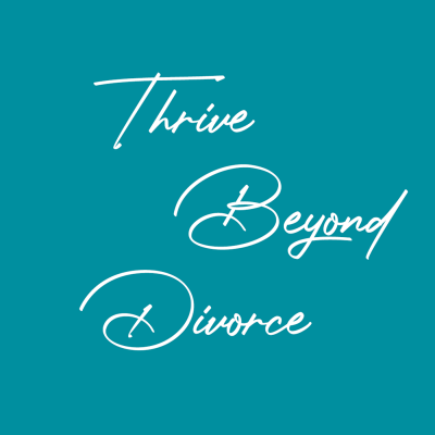 Thrive Beyond Divorce podcast